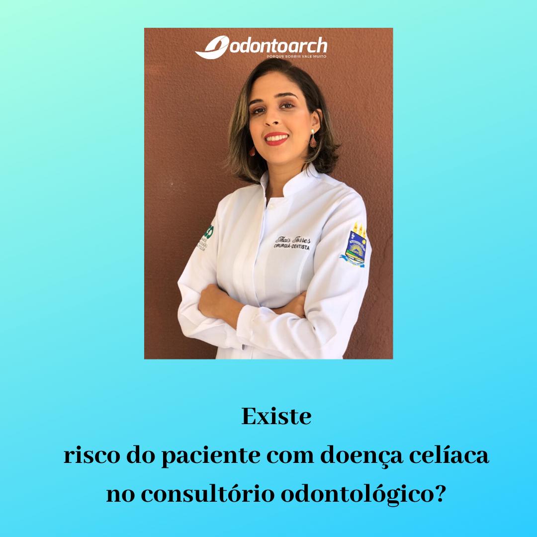 Existe risco do paciente com doença celíaca no consultório odontológico?