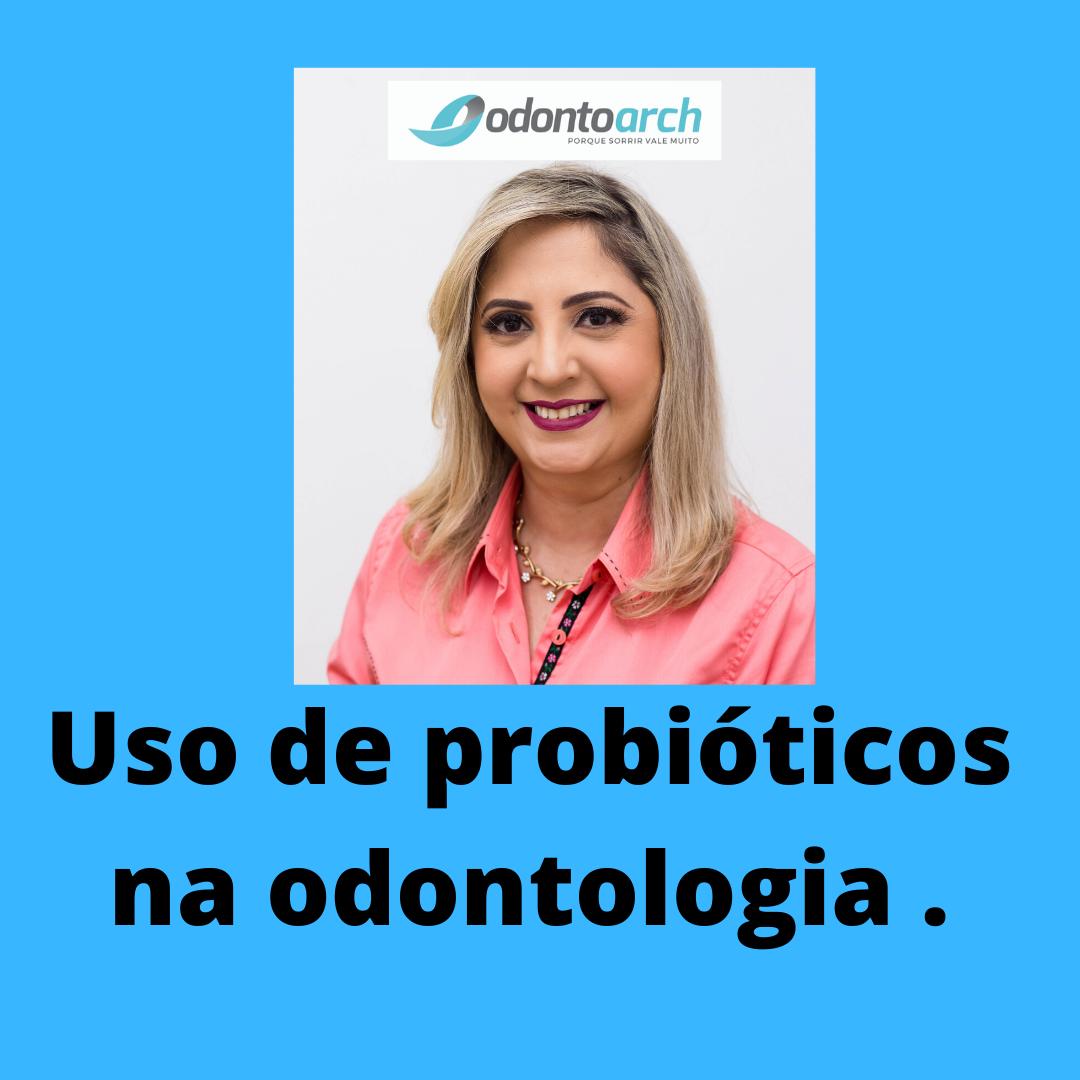 O uso de probióticos na prática odontológica