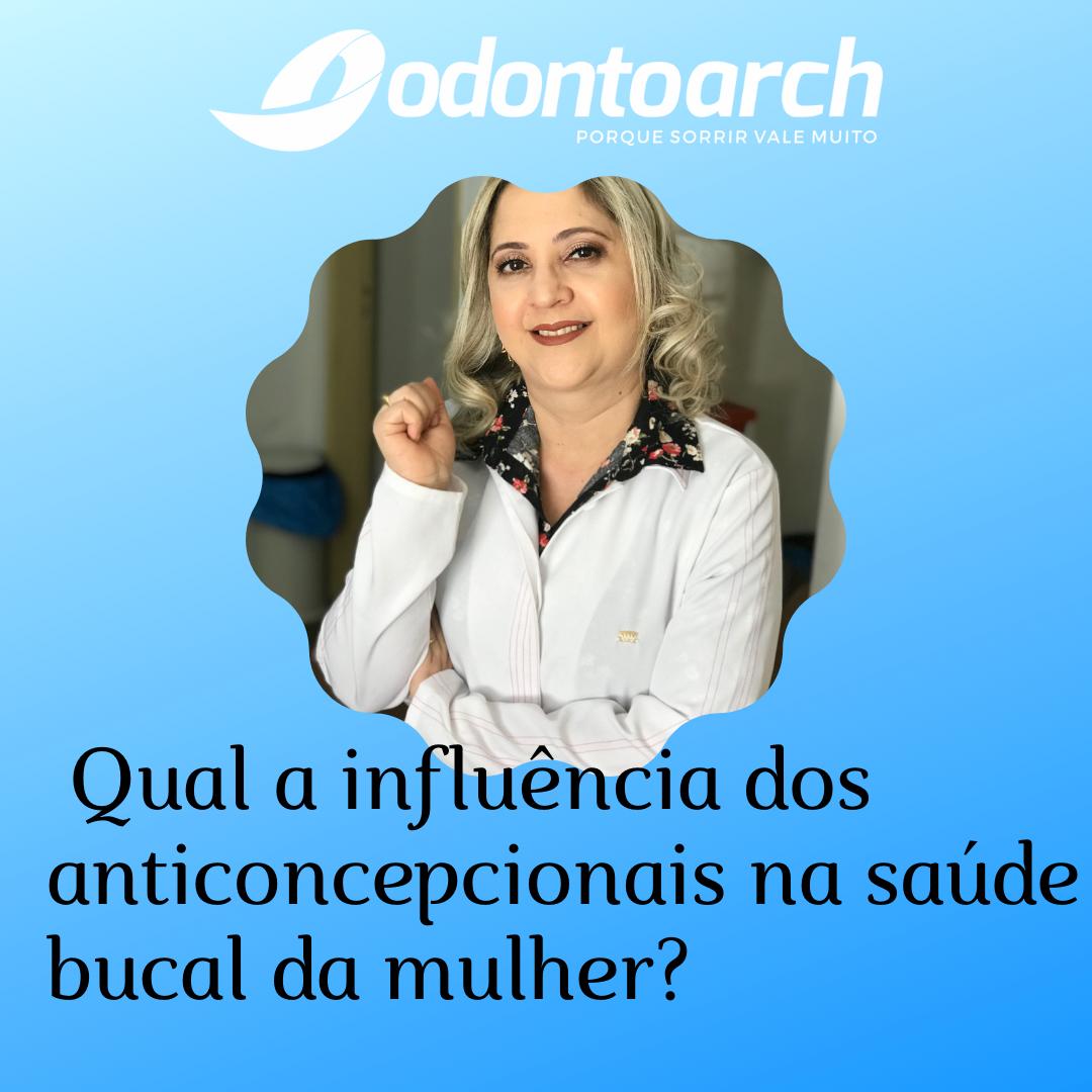 Qual a influência dos anticoncepcionais na saúde bucal da mulher?
