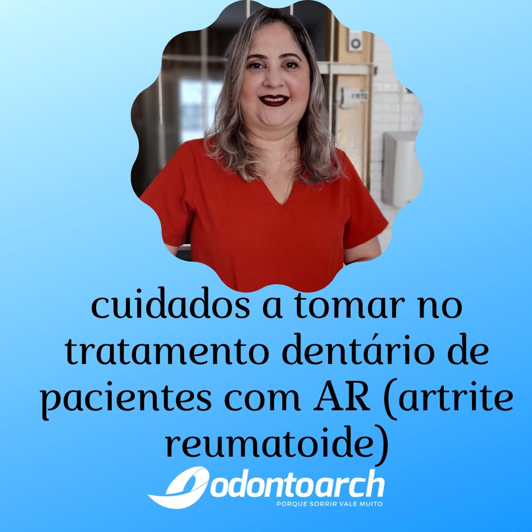 cuidados a tomar no tratamento dentário de pacientes com AR (artrite reumatoide)