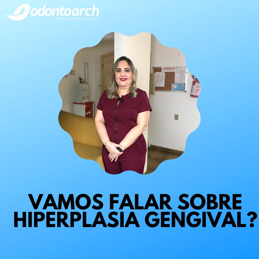 Você sabe o que é hiperplasia gengival?
